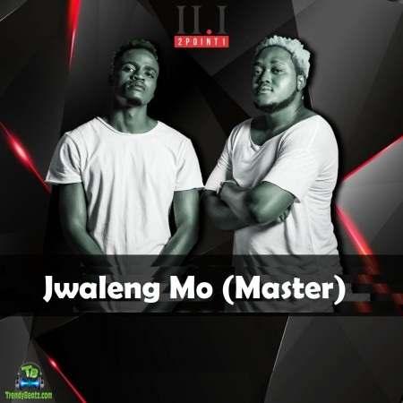 2Point1 - Jwaleng Mo (Master) ft Deekay