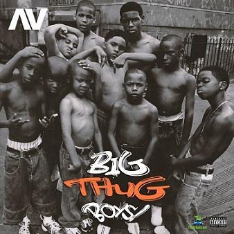 AV - Big Thug Boys We No Dey Fear Nobody