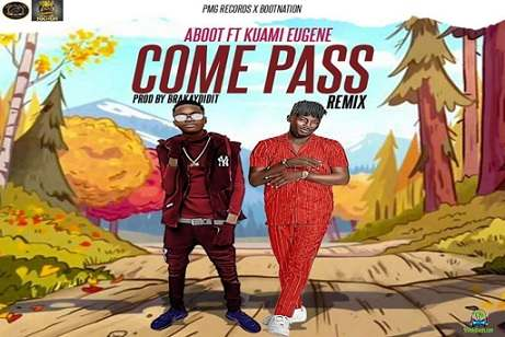 Aboot - Come Pass (Remix) ft Kuami Eugene