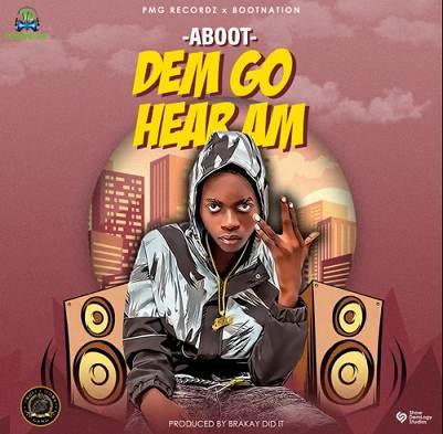 Aboot - Dem Go Hear Am