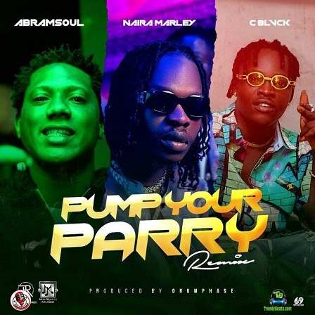 Abramsoul - Pump Your Parry (Remix) ft Naira Marley, C Blvck