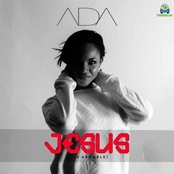 Ada Ehi - Jesus (You are able)