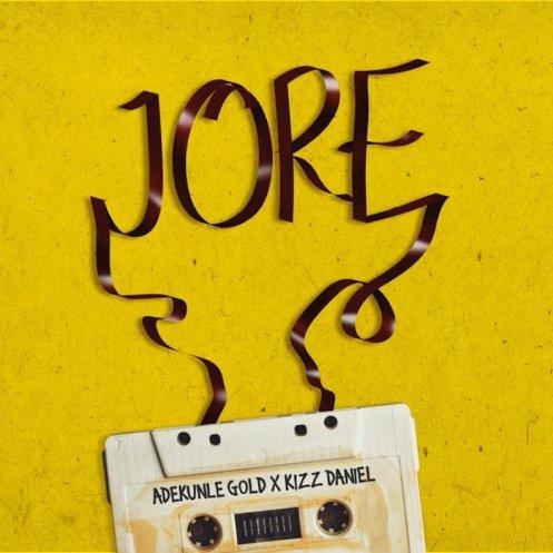 Adekunle Gold - Jore ft Kizz Daniel