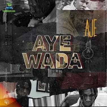 Aje - Aye Wada