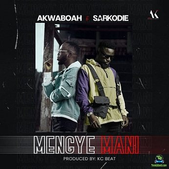 Akwaboah - Mengye Mani ft Sarkodie