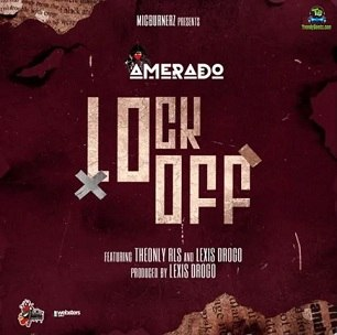 Amerado - LockOff ft TheonlyRls, Lexis Drogo