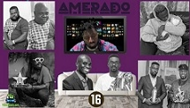 Amerado - Yeete Nsem (Episode 16) ft Yazzi Sangari, Sherry Boss