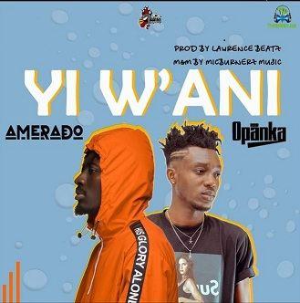 Amerado - Yi W'ani (Yi Wani) ft Opanka