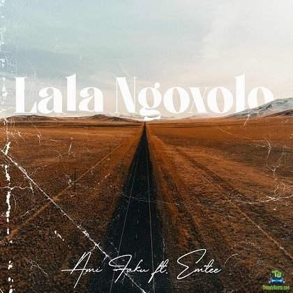 Ami Faku - Lala Ngoxolo ft Emtee