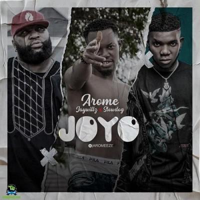 Arome - Joyo ft Jaywillz, SlowDog
