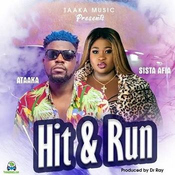 Ataaka - Hit And Run ft Sista Afia