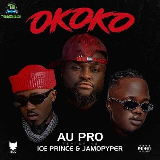 Au Pro - Okoko ft Ice Prince, Jamopyper
