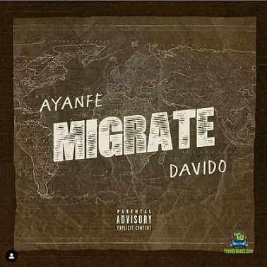 Ayanfe - Migrate ft Davido