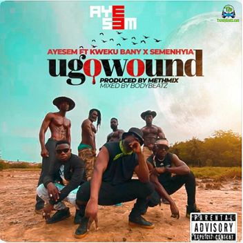 Ayesem - You Go Wound ft Kwaku Banny, Semenhyia