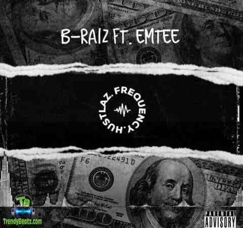 B-Raiz - Hustlaz Frequency ft Emtee