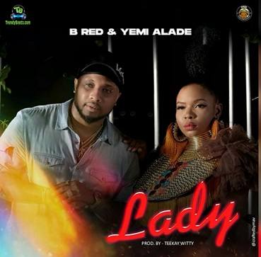 B Red - Lady ft Yemi Alade