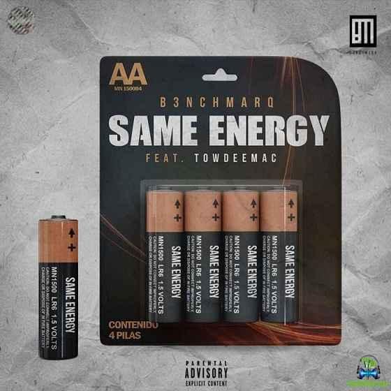 B3nchmarq - Same Energy ft Towdeemac