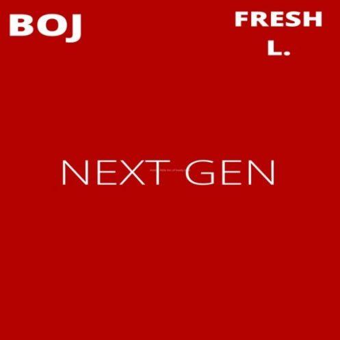 BOJ - Next Gen ft Fresh L