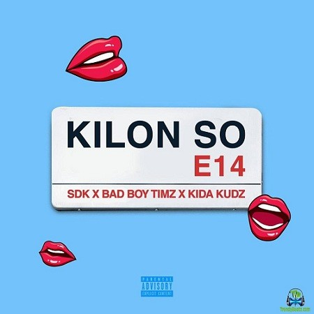 Bad Boy Timz - Kilon So ft Kida Kudz, Sdk