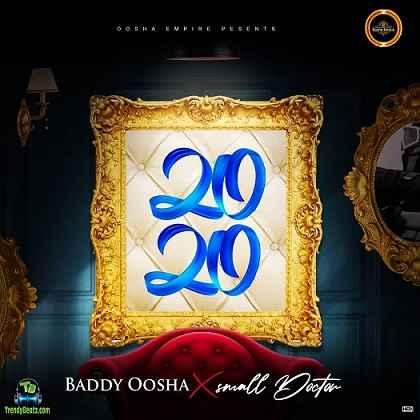 Baddy Oosha - 2020 ft Small Doctor