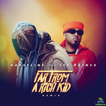 Basseline - Far From A Rich Kid (Remix) ft Ice Prince