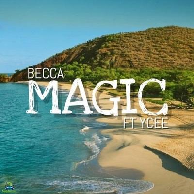 Becca - Magic ft YCee