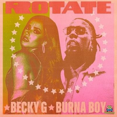 Becky G - Rotate ft Burna Boy