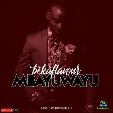 Beka Flavour - Mbayuwayu