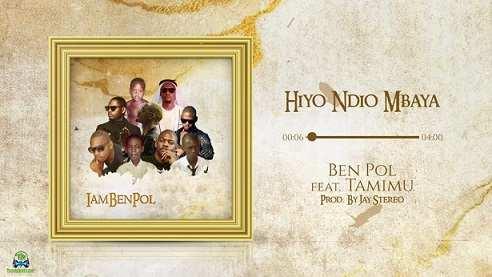 Ben Pol - Hiyo Ndio Mbaya ft Tamimu