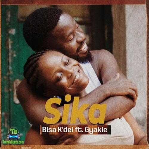 Bisa Kdei - Sika ft Gyakie