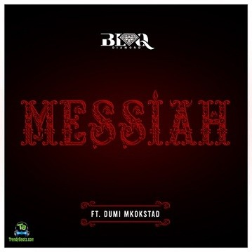 Blaq Diamond - Messiah ft Dumi Mkokstad