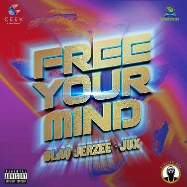 Blaq Jerzee - Free Your Mind ft Jux