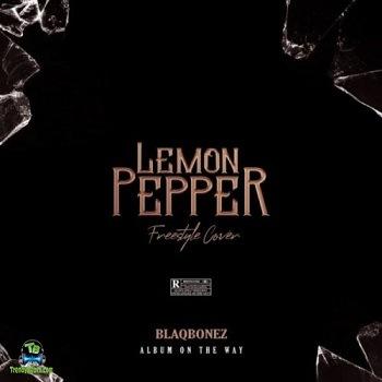 Blaqbonez - Lemon Pepper (Freestyle Cover)