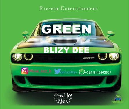 Blizy Dee - Green Light