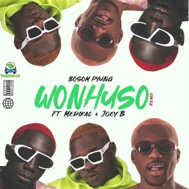 Bosom P Yung - Wonhuso (Remix) ft Medikal, Joey B