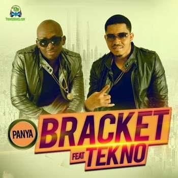 Bracket - Panya ft Tekno