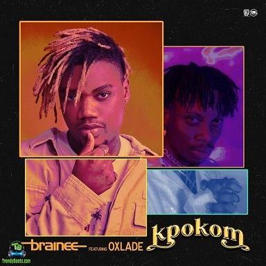 Brainee - Kpokom ft Oxlade