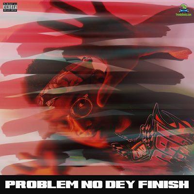 Bryan The Mensah - Problem No Dey Finish