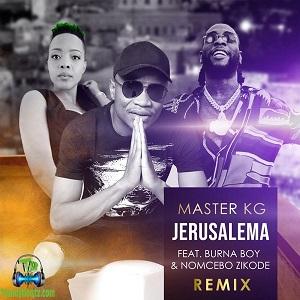 Burna Boy - Jerusalema (Remix) ft Master KG, Nomcebo Zikode