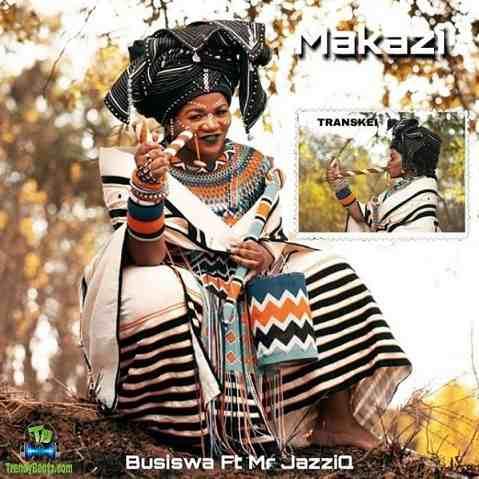 Busiswa - Makazi ft Mr JazziQ