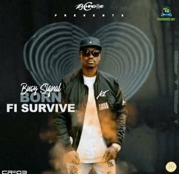 Busy Signal - Born Fi Survive