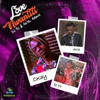 Ckay - Love Nwantiti (Remix) ft Dj Yo!, AX'EL