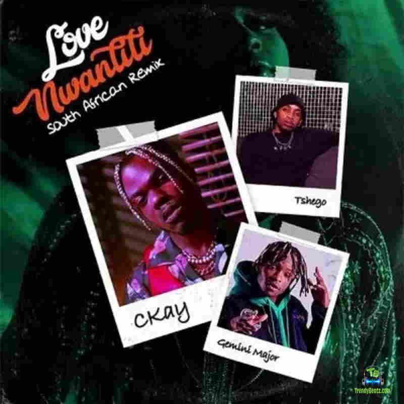 Ckay - Love Nwantiti (South African Remix) ft Gemini Major and Tshego