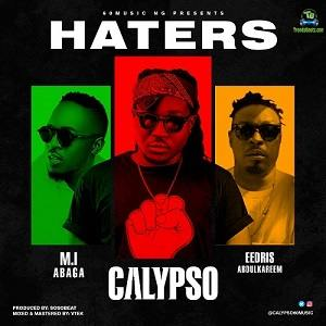 Calypso - Haters ft Eedris Abdulkareem, MI Abaga