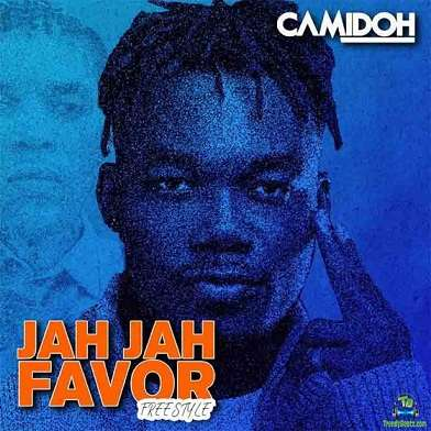 Camidoh - Jah Jah Favor (Freestyle)