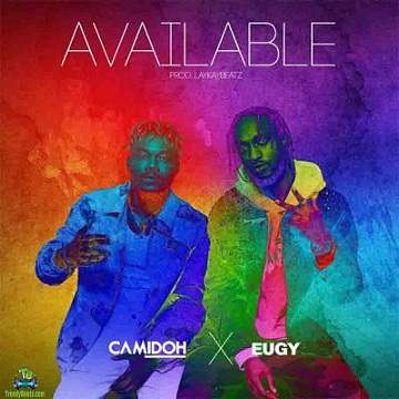 Camidoh - Available ft Eugy