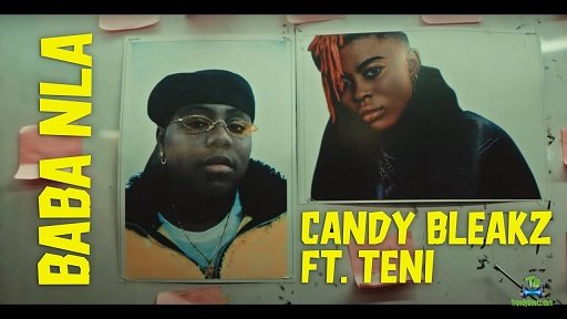 Candy Bleakz - Baba Nla (Video) ft Teni