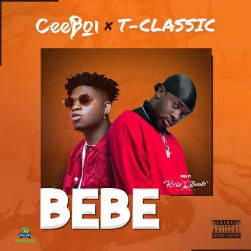 Ceeboi - Bebe ft T Classic
