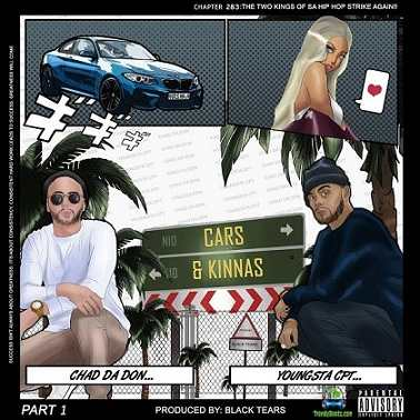 Chad Da Don - Cars And Kinnas ft YoungstaCPT