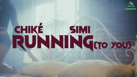 Chike - Running To You (Video) ft Simi